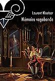 Mémoire vagabonde (French Edition)