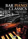 Bar Piano Classics mit CD: 20 bekannte Songs - leicht bis mittelschwer arrangiert