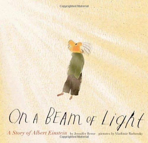 On a Beam of Light: A Story of Albert Einstein by Jennifer Berne(2013-04-23) Peak Beam