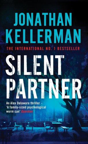Silent Partner (Alex Delaware series, Book 4): A dangerously exciting psychological thriller