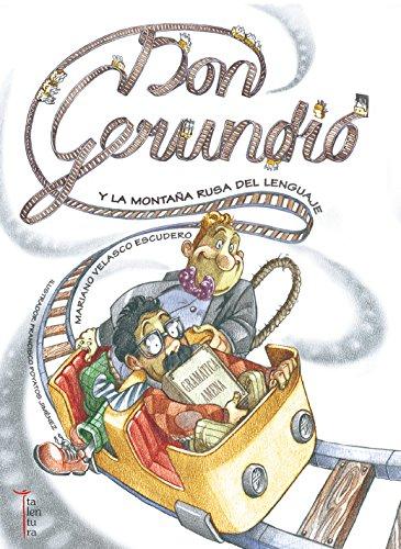 Don Gerundio y la montaña rusa del lenguaje (Deslenguados) por Mariano Velasco