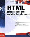 Telecharger Livres HTML Entrainez vous pour maitriser le code source (PDF,EPUB,MOBI) gratuits en Francaise