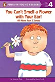 You Can't Smell a Flower with Your Ear! (Penguin Young Readers, L4)