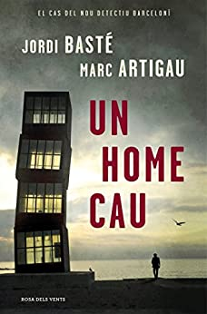 Un home cau (Catalan Edition) by [Basté, Jordi, Artigau, Marc]