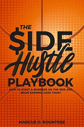 The Side Hustle Playbook: How to start a business on the side and begin earning cash today (English Edition)