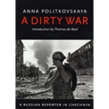 A Dirty War: A Russian Reporter in Chechnya