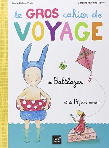 Le Gros cahier de Voyage de Balthazar - pédagogie Montessori par Marie-Hélène Place