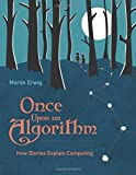 Once Upon an Algorithm – How Stories Explain Computing