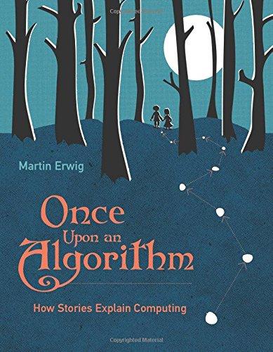 Once Upon an Algorithm : How Stories Explain Computing par Martin Erwig