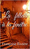 La fillette à la fenêtre (French Edition)