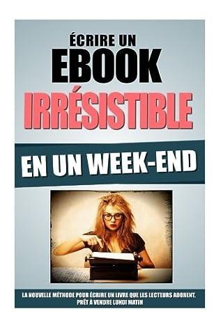 Ecrire Une Nouvelle - Ecrire Un Ebook Irrésistible En Un Week-End: