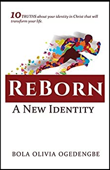 REBORN: A New Identity (Discipleship Book 1) by [OGEDENGBE, BOLA  OLIVIA]