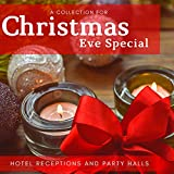 Christmas Eve Special - A Collection For Hotel Receptions And Party Halls
