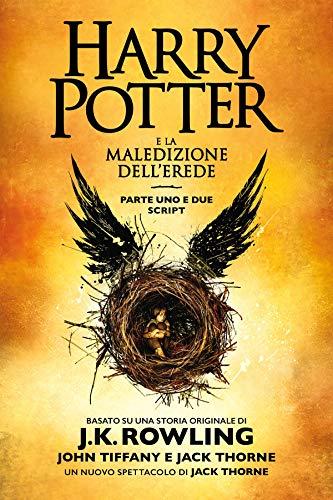 Harry Potter e la Maledizione dell'Erede parte uno e due: Script ufficiale della produzione originale del West End (Italian Edition)