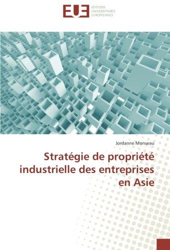 Stratégie de propriété industrielle des entreprises en Asie par Jordanne Monseau