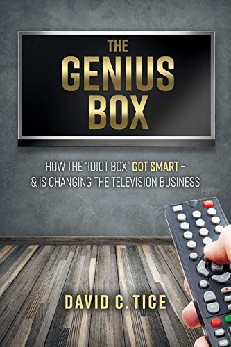 """The Genius Box: How the """"Idiot Box"""" Got Smart –  And Is Changing the Television Business (English Edition)"""