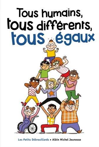 Tous humains, tous différents, tous égaux par L'association française des Petits Débrouillards