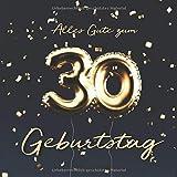 Alles Gute zum 30. Geburtstag: Gästebuch zum Eintragen mit 110 Seiten - Ballons Gold