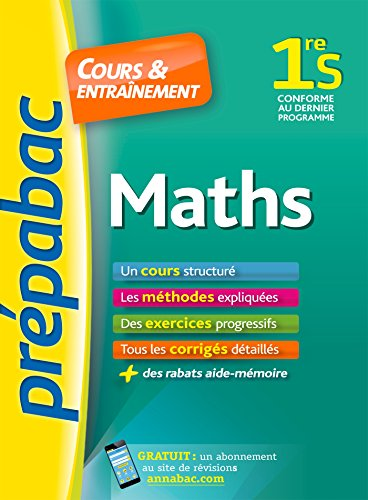 Maths 1re S - Prpabac Cours & entranement: cours, mthodes et exercices progressifs (premire S)