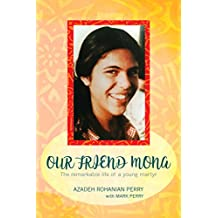 Our Friend Mona: The remarkable life of a young martyr (English Edition)