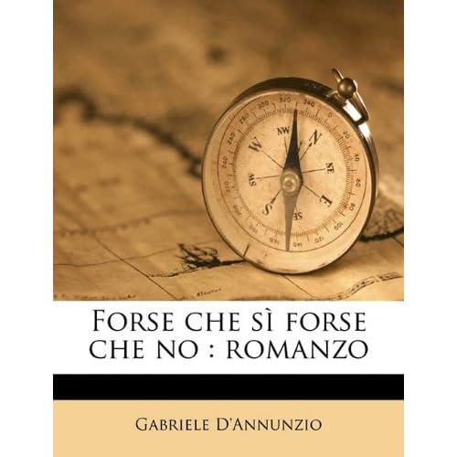 Forse Che Si Forse Che No: Romanzo