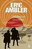 Schmutzige Geschichte - Eric Ambler