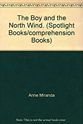 The Boy and the North Wind. (Spotlight Books/comprehension Books)