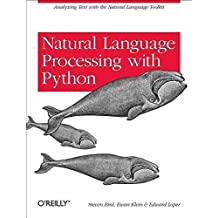 [(Natural Language Processing with Python)] [By (author) Steven Bird ] published on (July, 2009)