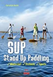 SUP Buch - Stand Up Paddling: Material - Technik - Spots