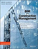 BIM and Construction Management: Proven Tools, Methods, and Workflows