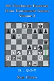 200 Checkmate Exercises From Tournament Games - Volume 2