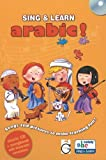 Sing and Learn Arabic!: Songs and Pictures to Make Learning Fun! [Mixed Media Hardback]