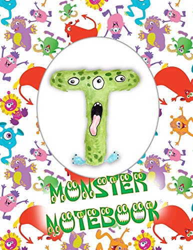 T Monster Notebook: Kids Monogrammed Journal and Doodle Book