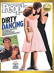 PEOPLE Dirty Dancing: The Music, The Moves, The Memories: Inside Film's Most Beloved Dance Romance