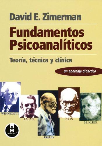 Fundamentos psicoanalíticos: teoria, técnica y clínica por David Zimerman