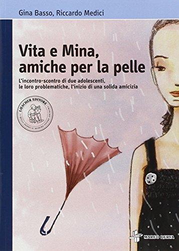 Vita e Mina, amiche per la pelle. L'incontro-scontro di due adolescenti, le loro problematiche. Con espansione online