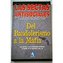 LAS SECTAS ANTISOCIALES. Del Bandolerismo a la Mafia.