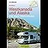 Westkanada und Alaska mit dem Wohnmobil: Der Reiseführer von Vancouver und Calgary bis nach Yukon und Alaska mit Highlights wie Nationalparks Banff und Jasper, Vancouver Island und der Alaska Highway