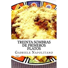 { TREINTA SOMBRAS DE PRIMEROS PLATOS (ENGLISH, SPANISH) } By Napolitano, Gabriele ( Author ) [ Dec - 2012 ] [ Paperback ]