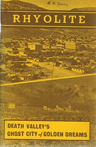 Title: RhyoliteDeath Valleys Ghost City of Golden Dreams