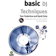Basic DJ Techniques (The Basic Series)