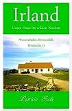 Irland – Unser Haus im wilden Norden: Wasserschaden, Stromausfall, Windstärke 12