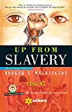 UP FROM SLAVERY by Booker T Washington: UP FROM SLAVERY