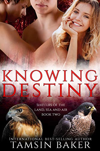 Knowing Destiny; paranormal romance (Shifters of the Land, Sea and Air Book 2) (English Edition)