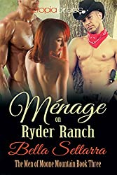 Menage on Ryder Ranch (The Men of Moone Mountain Book 3)
