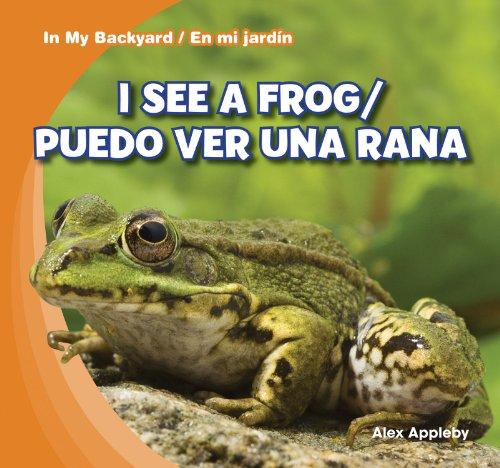 I See a Frog / puedo ver una rana (In My Backyard / en mi jardin) por Alex Appleby