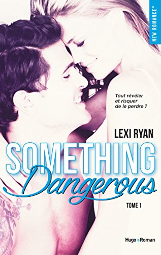 Reckless & Real Something dangerous - tome 1 par [Ryan, Lexi]