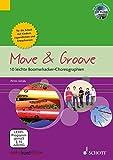 Move & Groove: 10 leichte Boomwhacker-Choreographien für die Arbeit mit Kindern, Jugendlichen und Erwachsenen. Boomwhackers. Ausgabe mit CD-ROM. - Petra Hügel