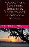 """Vocaboli inusati - Breve ricerca linguistica su """"I promessi sposi"""" di Alessandro Manzoni (Italian Edition)"""
