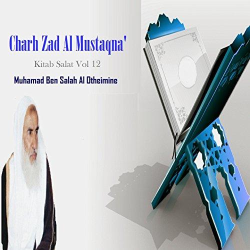 Charh Zad Al Mustaqna' Vol 12 (Kitab Salat) 12 Salat